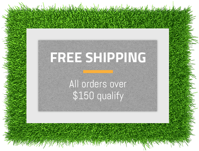 Free Shipping - all orders over $150 qualify